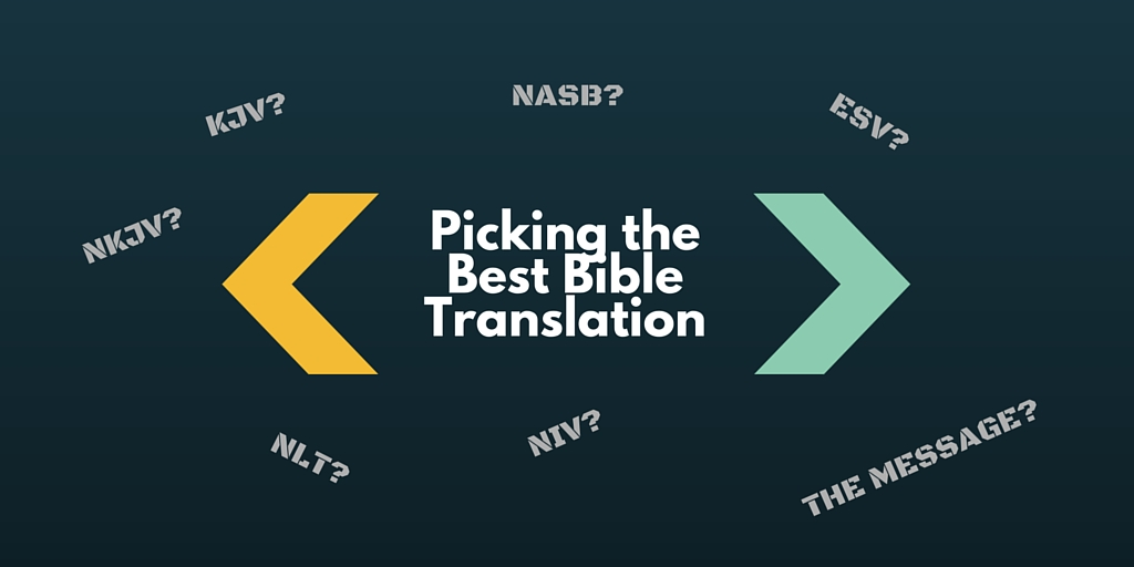 Picking the Best Bible Translation