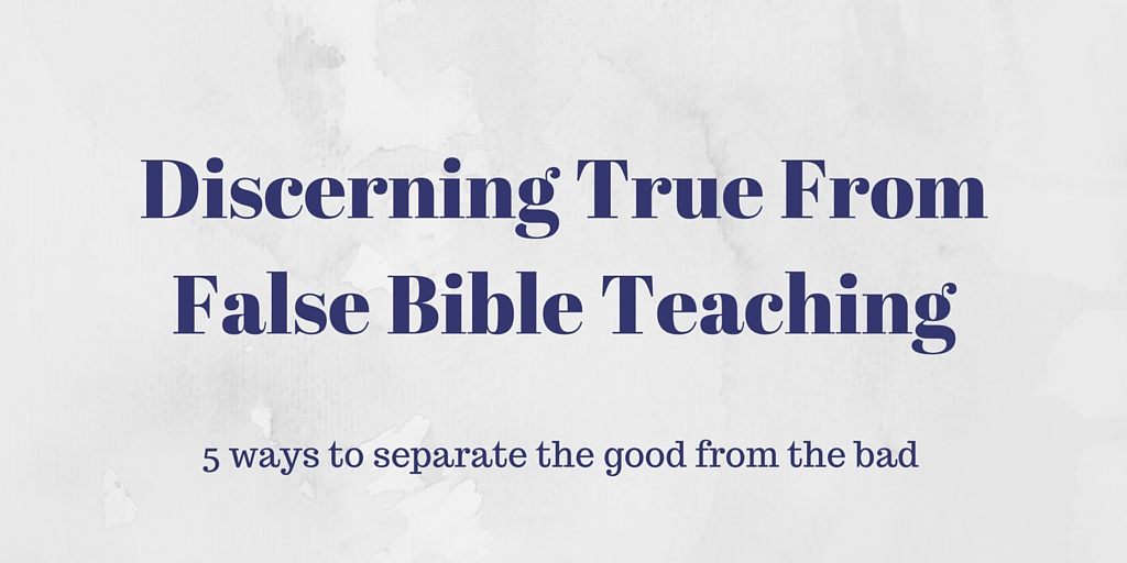 How to Discern True from False Bible Teaching