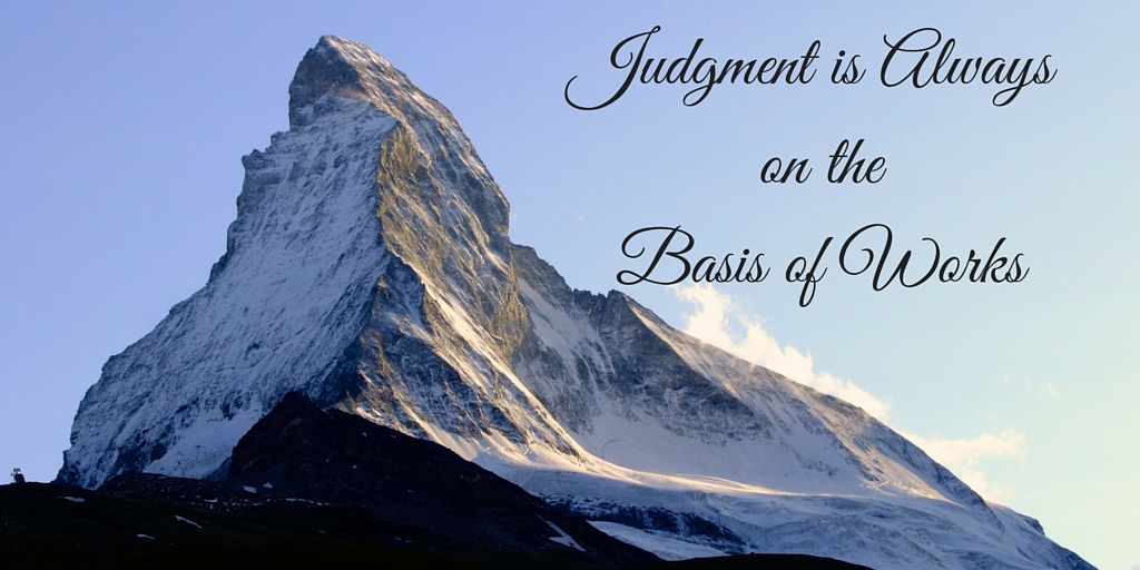 Judgment is Always on the Basis of Works
