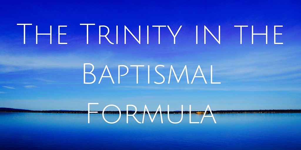 The Trinity in the Baptismal Formula