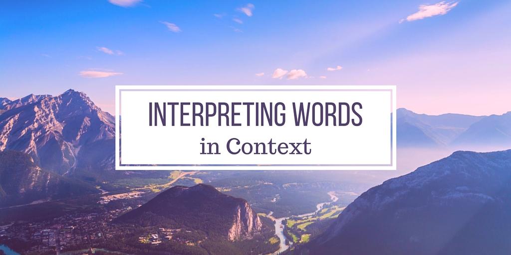 Interpreting Words in Context
