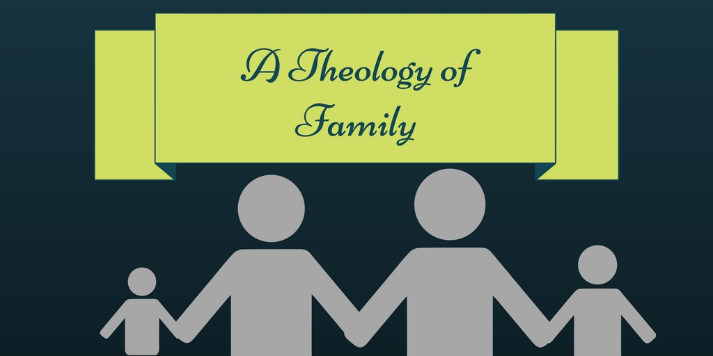 A Theology of Family