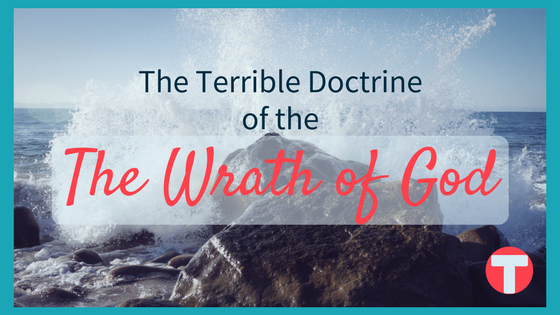 The Terrible Doctrine of the Wrath of God